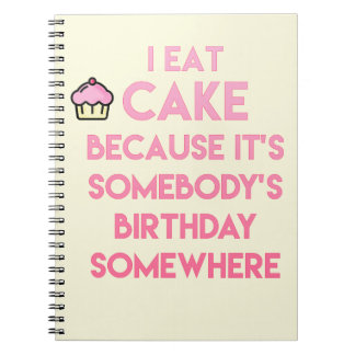 I eat cake! Funny quote Photo Notebook