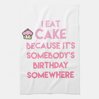 I eat cake! Funny quote Tea Towel