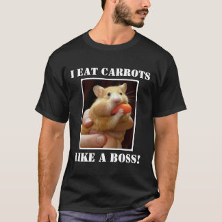 I EAT CARROTS LIKE A BOSS! T-Shirt