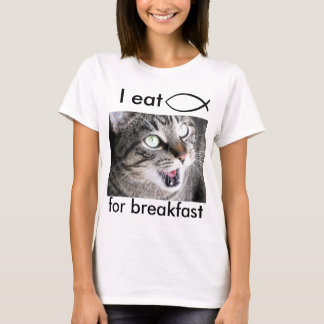 I Eat Jesus Fish For Breakfast T-Shirt