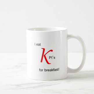 I Eat KPI's for Breakfast Coffee Mug
