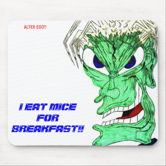 I EAT MICE FOR BREAKFAST!! MOUSE PAD
