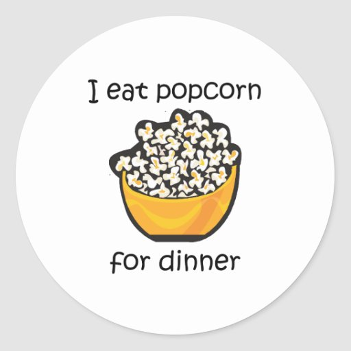 I Eat Popcorn For Dinner Funny Design Round Sticker