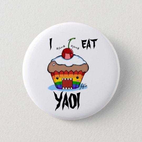 I EAT YAOI 6 CM ROUND BADGE