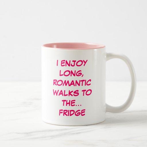 I Enjoy Long, Romantic Walks to the... Fridge Mug
