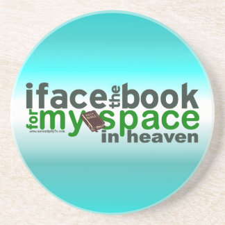 I Face the Book for Myspace Beverage Coaster