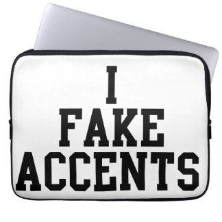 I Fake Accents Laptop Computer Sleeves