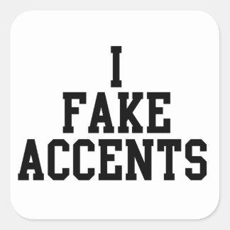 I Fake Accents Square Sticker