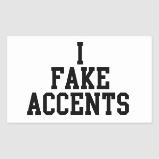 I Fake Accents Rectangle Stickers