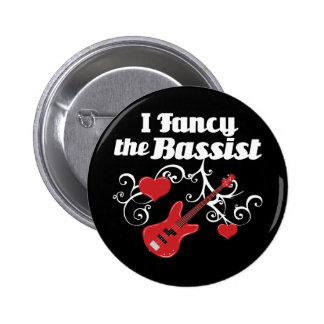 I Fancy The Bassist 6 Cm Round Badge