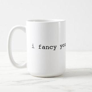 I fancy you - Brit phrase Mug
