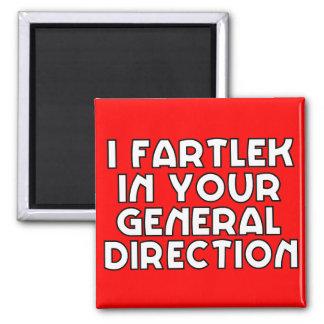 I Fartlek In Your General Direction Magnet