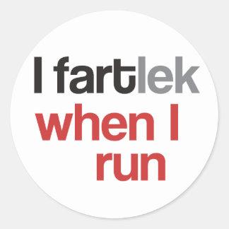 I FARTlek when I Run © - Funny FARTlek Round Sticker