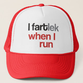 I FARTlek when I Run © - Funny FARTlek Trucker Hat
