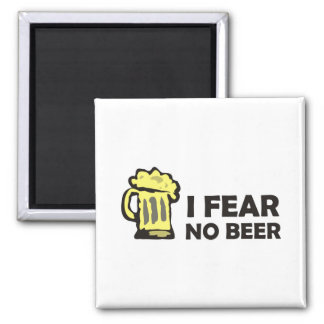 I fear no beer, funny foaming mug for party animal magnet