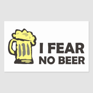 I fear no beer, funny foaming mug for party animal rectangular stickers