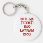 I fear nothing!  I speak Latin! Basic Round Button Key Ring