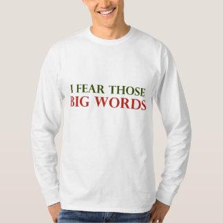 I fear those big words T-Shirt