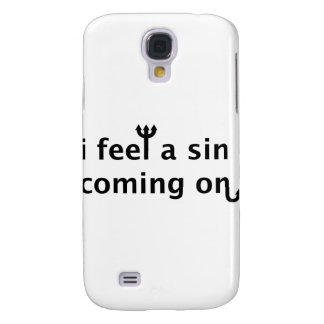 I Feel A Sin Coming On Samsung Galaxy S4 Cover
