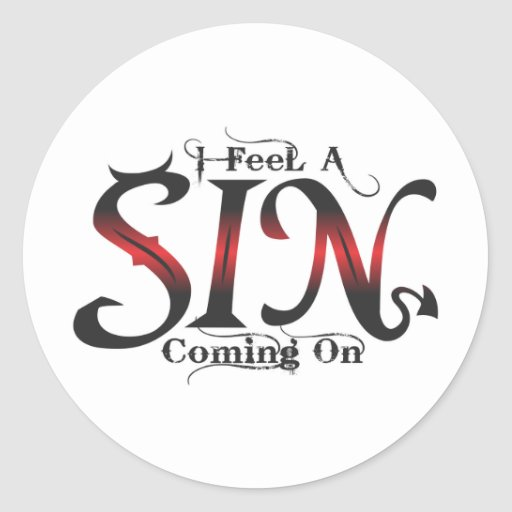 'I Feel a Sin Coming On'  Novelty Item Round Sticker