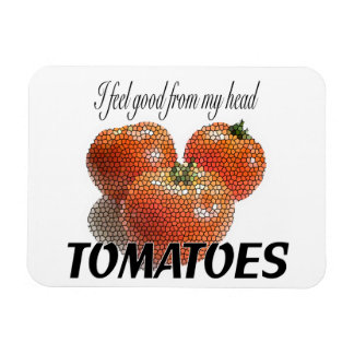 I feel good from my head TOMATOES (to-ma-toes) Rectangular Photo Magnet