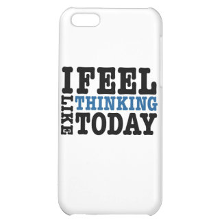 I Feel Like Thinking Today iPhone 5C Cover