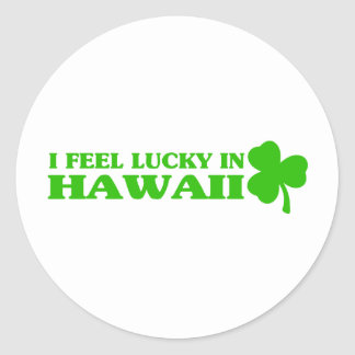 I feel lucky in Hawaii Round Sticker