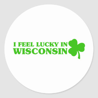 I feel lucky in Wisconsin Round Stickers