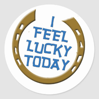 I Feel Lucky Today Stickers