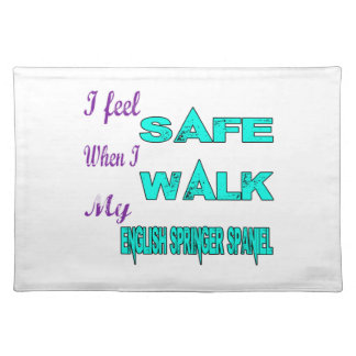 I Feel Safe With My English Springer Spaniel Placemats