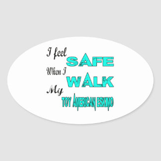I Feel Safe With My Toy American Eskimo Dog Oval Sticker