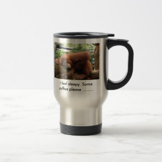 I feel sleepy Some coffee please Coffee Mug
