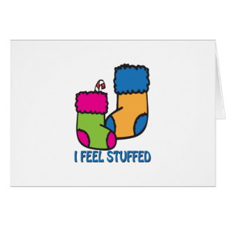 I Feel Stuffed Greeting Card