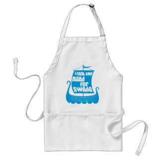 I Feel the Need for Swede Funny Swede Apron