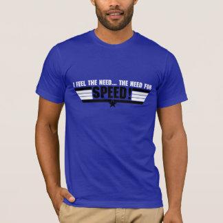 I feel the need... T-Shirt