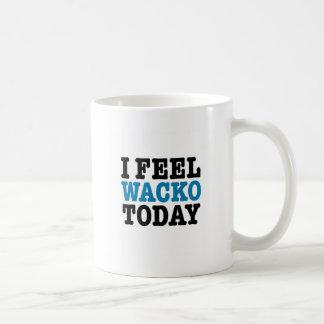 I Feel Wacko Today Basic White Mug