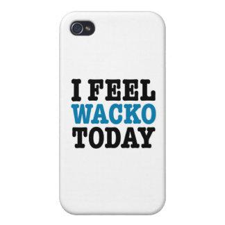 I Feel Wacko Today iPhone 4/4S Cases