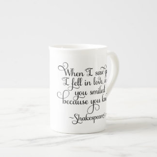 I fell in love and you smiled - Shakespeare Tea Cup