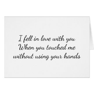 I FELL IN LOVE WITH YOU WHEN YOU TOUCHED MY HEART CARD