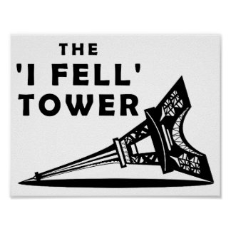 """I Fell"" Tower Funny Poster"