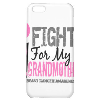 I Fight For My Grandmother Breast Cancer iPhone 5C Cases