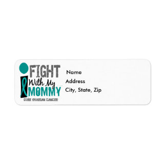I Fight With My Mommy Ovarian Cancer Return Address Label