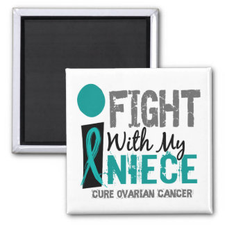 I Fight With My Niece Ovarian Cancer Magnets