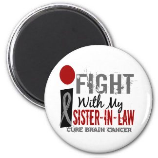 I Fight With My Sister-In-Law Brain Cancer 6 Cm Round Magnet