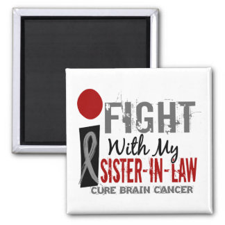 I Fight With My Sister-In-Law Brain Cancer Fridge Magnet