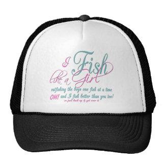 I Fish Like a Girl Fishing Gear Hats