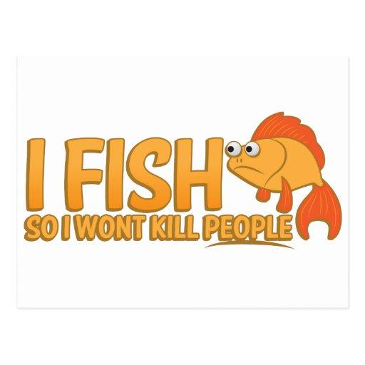 I fish so i wont kill people post cards