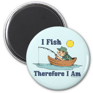 I Fish, Therefore I Am 6 Cm Round Magnet
