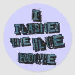 I Flashed the Blue Route Classic Round Sticker