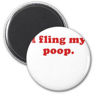 I Fling my Poop 6 Cm Round Magnet